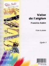 Valse de l' Aiglon Francine Aubin Partition laflutedepan.com