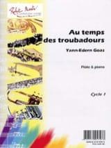 Au Temps des Troubadours Yann-Edern Goas Partition laflutedepan.com