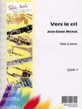 Vers le Cri Jean-Denis Michat Partition laflutedepan.com