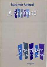 Francesco Santucci - A Raymond - Partition - di-arezzo.fr