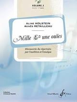 Aline HOLSTEIN et Agnès RETAILLEAU - Mille et une Ouïes Volume 1 - Partition - di-arezzo.fr