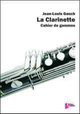 La Clarinette - Cahier de Gammes Jean-Louis Gauch laflutedepan.com