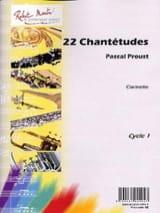 22 Chantétudes Pascal Proust Partition Clarinette - laflutedepan.com