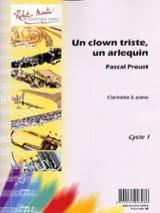 Un Clown Triste, un Arlequin Pascal Proust Partition laflutedepan.com