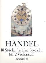 Georg Friedrich Haendel - 18 Stücke für Eine Spielhur für 2 Violoncelli - Partition - di-arezzo.fr