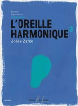 Joelle Zarco - L' Oreille Harmonique Volume 3 - Partition - di-arezzo.fr