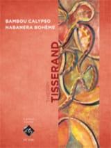 Bambou Calypso, Habanera Bohème TISSERAND Partition laflutedepan