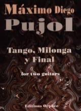 Tango, Milonga Y Final Maximo Diego Pujol Partition laflutedepan.com