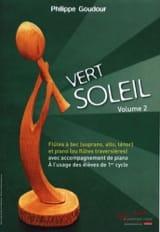 Vert Soleil Volume 2 - Philippe Goudour - Partition - laflutedepan.com