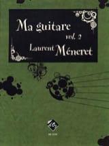 Ma Guitare Volume 2 Laurent Méneret Partition laflutedepan.com