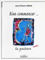 Bien Commencer... la Guitare Vol 1 Jean-Pierre Grau laflutedepan.com