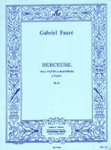 Gabriel Fauré - Lullaby op. 16 - Flute or oboe and piano - Sheet Music - di-arezzo.co.uk