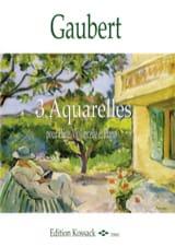 Philippe Gaubert - 3 Aquarelles - Trio flûte, violoncelle et piano - Partition - di-arezzo.fr