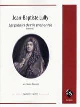 Jean-Baptiste Lully - Les Plaisirs de l'Île enchantée (extraits) - Partition - di-arezzo.fr