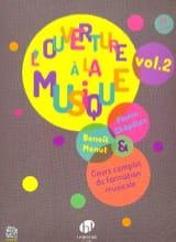 Pierre CHEPELOV et Benoit MENUT - L'Ouverture à la musique - Volume 2 - Partition - di-arezzo.fr