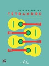 Patrick Guillem - Tétrandre - 4 Guitars - Sheet Music - di-arezzo.co.uk