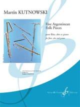 Martin Kutnowski - 5 Argentinean Folk-pieces - Flûte, alto et piano - Partition - di-arezzo.fr