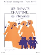 Gouinguené Christian / Huber Ivane - Les enfants chantent... les intervalles - Sheet Music - di-arezzo.co.uk