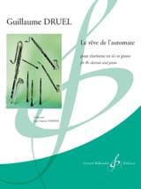 Guillaume Druel - Le rêve de l'automate - Clarinette et piano - Partition - di-arezzo.fr