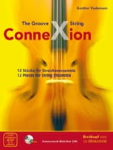 - The Groove String Connexion - Ensemble à cordes (CD-ROM inclus) - Partition - di-arezzo.fr