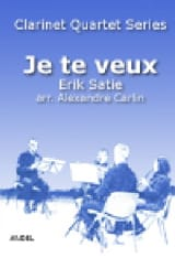 Erik Satie - Je te veux - 4 Clarinettes - Partition - di-arezzo.fr