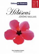 Hibiscus - Hautbois et Piano Jérôme Naulais Partition laflutedepan.com