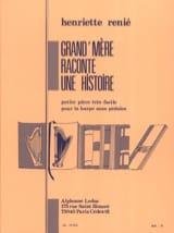 Henriette Renié - Grand'mère raconte une histoire - Partition - di-arezzo.fr