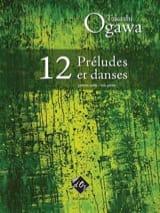 12 Préludes et Danses Takashi Ogawa Partition laflutedepan.com