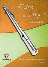 Gilles Martin - Flûte au top! - Partition - di-arezzo.fr