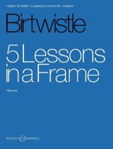 5 Lessons in a Frame Harrison Birtwistle Partition laflutedepan