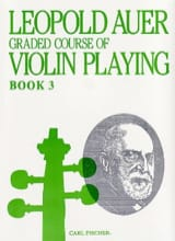 Leopold Auer - Graded Course Of Violin Playing Volume 3 - Partition - di-arezzo.fr