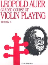 Graded Course 6 Violin Playing, Volume 6 Léopold Auer laflutedepan.com