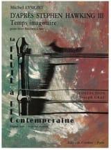 Michel Lysight - D'après Stephen Hawking 3 - Temps imaginaire - Partition - di-arezzo.fr
