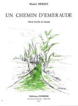 Un chemin d'émeraude Michel Mériot Partition laflutedepan.com