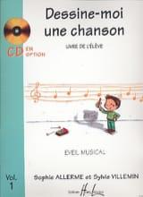 Allerme Sophie / Villemin Sylvie - Dessine-Moi une Chanson Volume 1 - Partition - di-arezzo.fr
