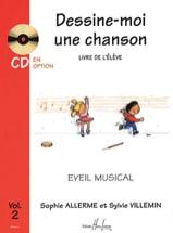 Allerme Sophie / Villemin Sylvie - Dessine-Moi une Chanson Volume 2 - Elève - Partition - di-arezzo.fr