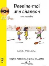 Allerme Sophie / Villemin Sylvie - Dessine-Moi une Chanson Volume 3 - Elève - Partition - di-arezzo.fr
