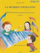 Sonya Veczan - La Musique Enchantée Volume 1 - Partition - di-arezzo.fr