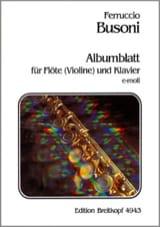 Ferruccio Busoni - Albumblatt en Mi mineur – Flute (ou Violon) et PIano - Partition - di-arezzo.fr