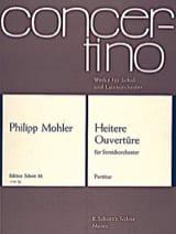 Philipp Mohler - Heitere Ouvertüre op. 27 - Partitur - Partition - di-arezzo.fr