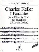 Charles Keller - 3 Fantaisies op. 51 – Flûte solo - Partition - di-arezzo.fr