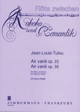 Jean-Louis Tulou - Air varié op. 22 - Air varié op. 35 - Partition - di-arezzo.fr
