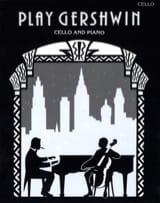Play Gershwin – Cello Gershwin George / Gout Alan laflutedepan.com