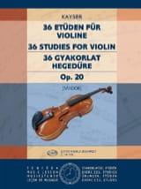 Heinrich Ernst Kayser - 36 Etudes op. 20 (Sandor) - Partition - di-arezzo.fr