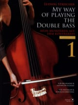 Ludwig Streicher - My Way Of Playing The Double Bass Volume 1 - Partition - di-arezzo.fr