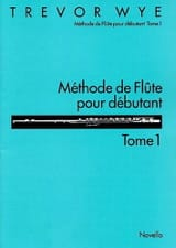Trevor Wye - Flöte-Methode für Anfänger Volume 1 - Noten - di-arezzo.de