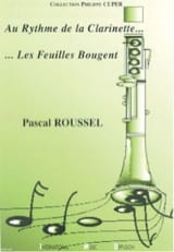 Pascal Roussel - At the rhythm of the clarinet .... The leaves move - stitched - Sheet Music - di-arezzo.com