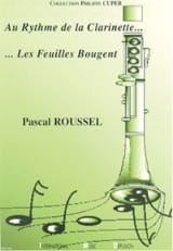 Pascal Roussel - At the rhythm of the clarinet ... The leaves move - Sheet Music - di-arezzo.com