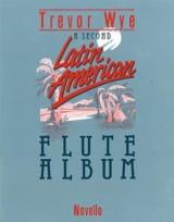 Trevor Wye - A second Latin American Flute Album - Sheet Music - di-arezzo.com