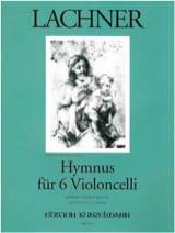 Franz Lachner - Hymnus für 6 Violoncelli - Partition - di-arezzo.fr